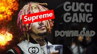 "download lagu How To Download Lil Pump ""gucci Gang"" gratis"