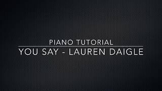 Download Lagu You Say (Lauren Daigle) - Piano Tutorial Gratis STAFABAND