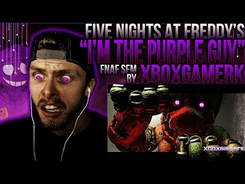 "Vapor Reacts #263 | [FNAF SFM] 3 SONG ANIMATION ""I'm The Purple Guy"" by XboxGamerK REACTION!!"