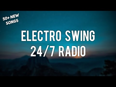 Electro Swing Mix for 2018 🔥 24/7 Electro Swing Live