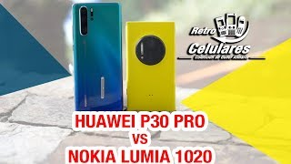 HUAWEI P30 PRO Vs NOKIA LUMIA 1020 😮 Battle of cameras in detail Retro celulares