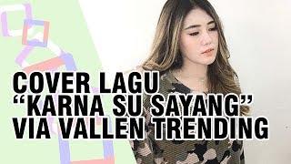 """Via Vallen Cover Lagu """"Karna Su Sayang"""", Trending Pertama di Youtube"""
