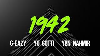 G Eazy 1942 Ft Yo Gotti Ybn Nahmir Audio
