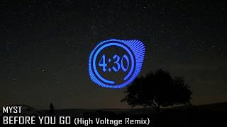 MYST - Before You Go (High Voltage Remix)