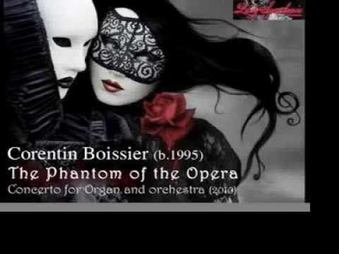 "Corentin Boissier : ""The Phantom of the Opera"" concerto for organ and orchestra (2010)"