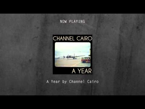A Year by Channel Cairo [April 11th] [Dream Pop / Post-rock / Indie Rock] [FREE DL]