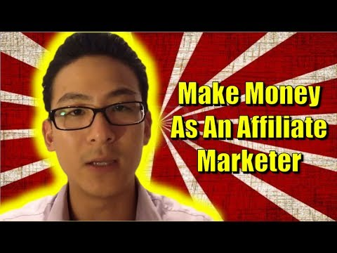 How to Make Money as an Affiliate Marketer  - Affiliate Marketing Training 2017