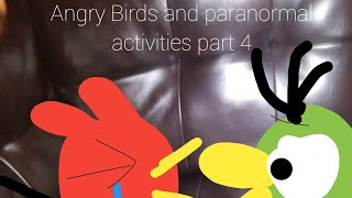 Angry birds in paranormal activities pt 4