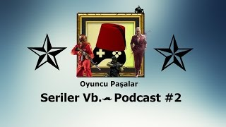 Seriler Vb - Podcast # 2