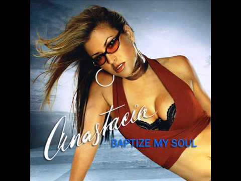 Anastacia - Baptize my Soul