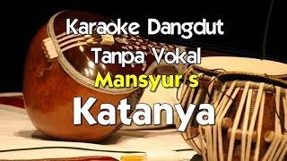 Karaoke Mansyur S   Katanya