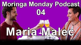 Moringa Monday Podcast 04 - Maria Malec
