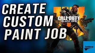 Black Ops 4 - How to Create Custom Paint Job