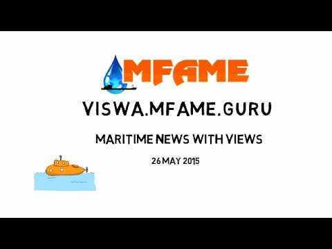 Maritime News With Views - 26 May 2015
