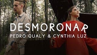 Pedro Qualy & Cynthia Luz -   Desmoronar (VIDEOCLIPE OFICIAL)