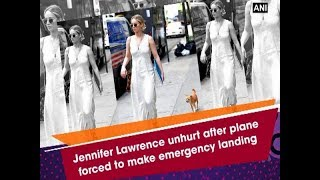 Jennifer Lawrence unhurt after plane forced to make emergency landing - Hollywood News