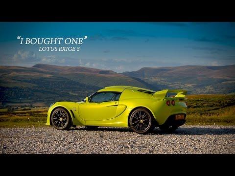 Lotus Exige S - I Bought One   Antony Quintin