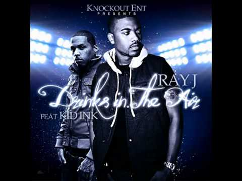Ray J feat. Kid Ink - Drinks In The Air (Prod. by Kajmir Royale) [NEW SONG 2011]