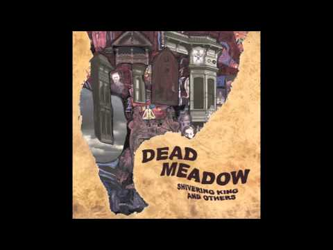 Dead Meadow - Good Moanin
