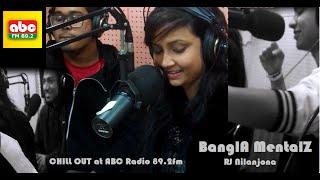Bangla Mentalz at ABC Radio FM 89.2 with Rj nilanjona (18 january 2015)