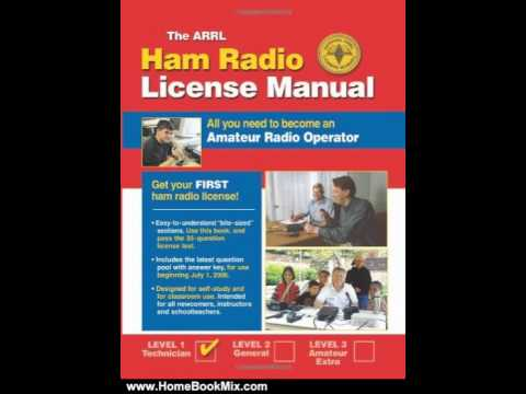 Home Book Summary: ARRL Ham Radio License Manual: All You Need to Become an Amateur Radio Operato...