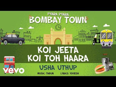Koi Jeeta Koi Toh Haara - Official Full Song | Pyara Pyara Bombay Town | Usha Uthup