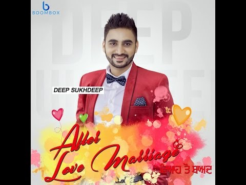 After Love Marriage    Deep Sukhdeep    Full Video   BoomBox    Latest Punjabi Song 2016