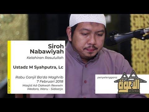 Siroh Nabawiyah : Kelahiran Rasulullah - Ustadz Muhammad Syahputra, Lc