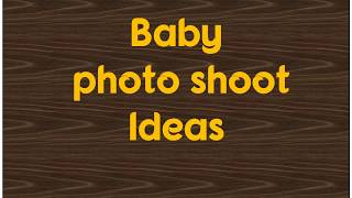 Creative newborn/baby photo shoot ideas at home.Month wise baby photography using minimum articles
