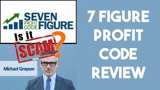Seven Figure Profit Code Review - Don't Fall For This SCAM!