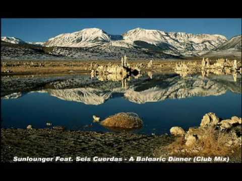 Sunlounger Feat Seis Cuerdas - A Balearic Dinner (Club Mix)