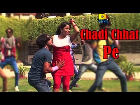 Chadi Chhat Pe - Haryanvi Dj Songs - New Haryanvi Songs 2014 - Official Hd video
