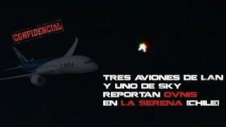 Tres aviones de LAN y uno de Sky reportan ovnis en La Serena (Chile)