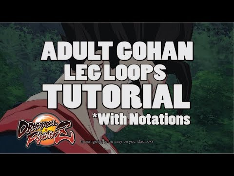 DragonBall FighterZ: Gohan Leg Loops Tutorial *With Notations*