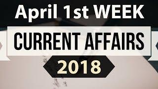 April 2018 Current Affairs in ENGLISH 1st week part 1- SSC/IBPS/CDS/RBI/SBI/NDA/CLAT/KVS/DSSB/CTET