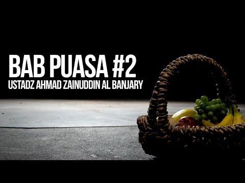 Bab Puasa #2 - Ustadz Ahmad Zainuddin Al Banjary