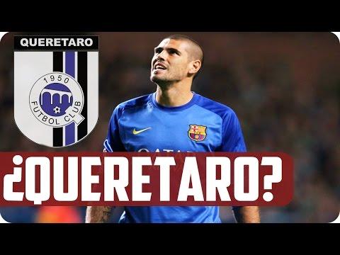 ¿Víctor Valdés Al Queretaro? | Rumor | México | Liga MX