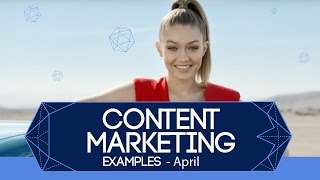 Best Content Marketing Examples - April 2016