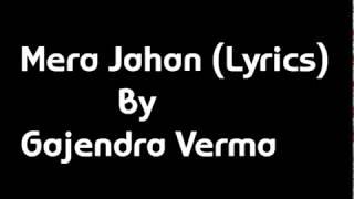 download lagu Mera Jahan  By Gajendra Verma  Best Of gratis