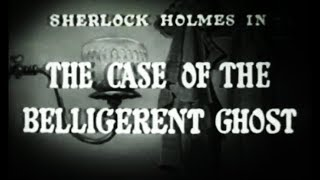 Sherlock Holmes Movie - The Case of the Belligerent Ghost (1954)