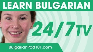 Learn Bulgarian 24/7 with BulgarianPod101 TV