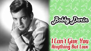 Watch Bobby Darin I Cant Give You Anything But Love video