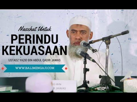 Ustadz Yazid Bin Abdul Qadir Jawas - Nasehat Untuk Perindu Kekuasaan.
