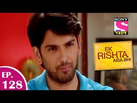 Ek Rishta Aisa Bhi - एक रिश्ता ऐसा भी - Episode 128 - 6th February 2015 video
