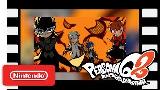 Persona Q2: New Cinema Labyrinth - Returning Characters Trailer - Nintendo 3DS
