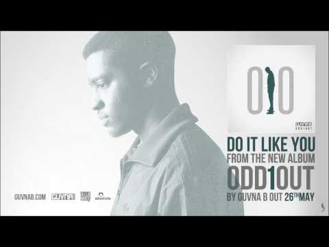 Guvna B - Do It Like You [NEW ALBUM LEAK 2013] @GuvnaB #Odd1Out