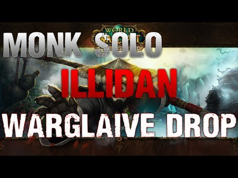 Monk Solo and Off Hand Warglaive of Azzinoth Dropped  (Illidan Stormrage)