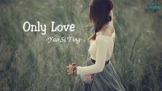 download lagu Only Love - Yao Si Ting   / gratis