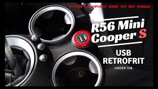 R56 Mini Cooper S - USB Charger Retrofit (CHEAP mod you need but  havent done)*ANY CAR*