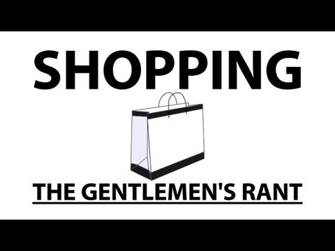 Shopping - The Gentlemen s Rant